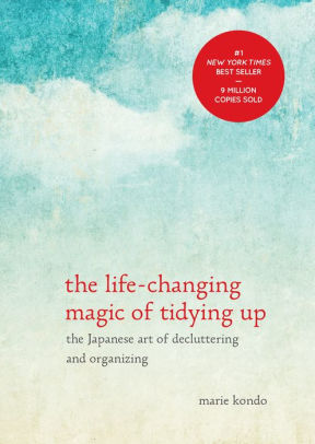 The life-changing magic of tidying up - the Japanese art of decluttering and organizing by Marie Kondo